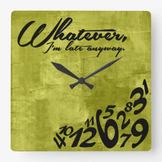 Whatever, I'm late anyway - lime green Square Wall Clocks