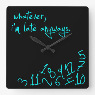 Whatever, I'm late anyway - Mint Green Square Wallclock
