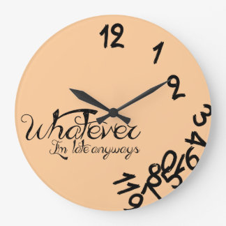 Whatever, I'm late anyway (peach) Wall Clock