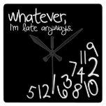 whatever, I'm late anyways - Black and White Clocks