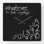 Whatever, I'm late anyways - black & silver Square Wall Clock