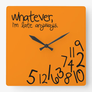 whatever, i'm late anyways square wallclocks