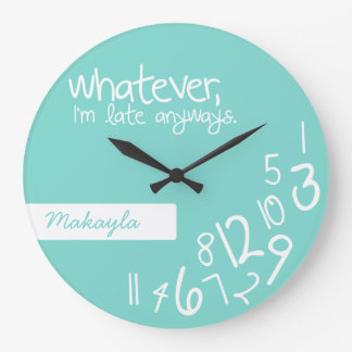 whatever, I'm late anyways Wall Clocks
