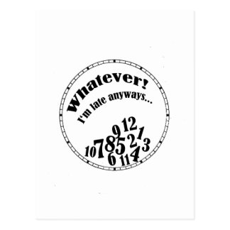 Whatever! I'm late anyways... funny humor Postcard