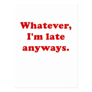 Whatever I'm Late Anyways Postcard