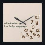 """Whatever, I&#39;m Late Anyways Square Wall Clock<br><div class=""""desc"""">Funny wall clock for the person who is late to everything. The numbers are jumbled in the bottom corner and the words &#39;whatever,  I&#39;m late anyways&#39; are printed in a casual font. Feel free to message me with a custom design / color request.</div>"""