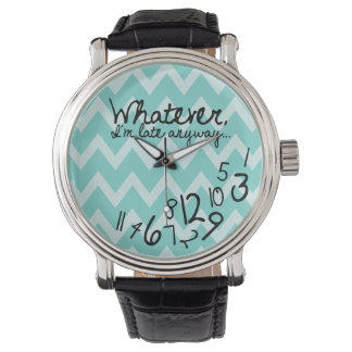 Whatever, I'm late anyways - Teal Chevron Wristwatch