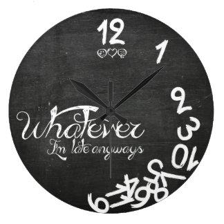 Whatever, I'm Late Anyways Wall Clock - Chalkboard