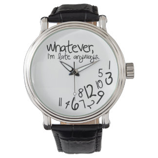 Whatever, I'm late anyways Wristwatch
