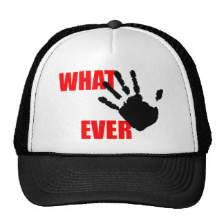 Whatever - insulting and funny at the same time hat