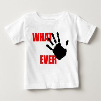 Whatever - insulting and funny at the same time. baby T-Shirt