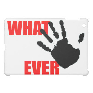 Whatever - insulting and funny at the same time. cover for the iPad mini