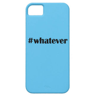 #whatever IPhone 5 Case -Statement, Quote