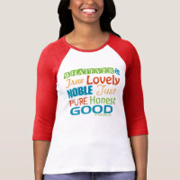 WHATEVER is true, just, good etc. -Philippians 4:8 T-Shirt
