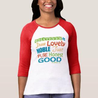 WHATEVER is true, just, good etc. -Philippians 4:8 T-Shirt