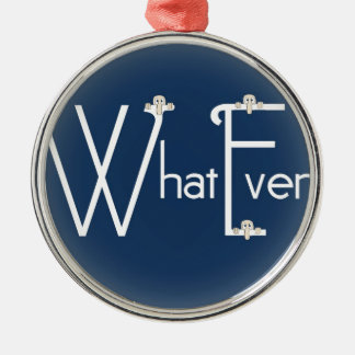Whatever-Kilroy Metal Ornament