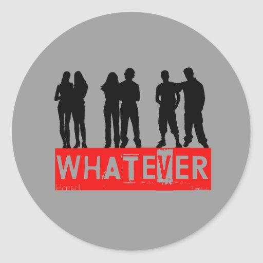 Whatever makes you happy round sticker