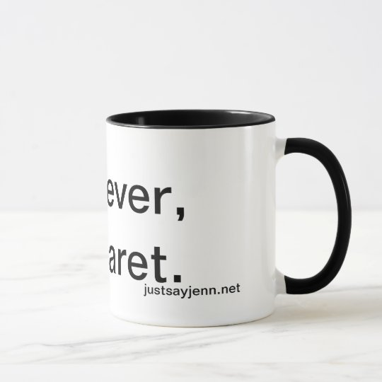 Whatever, Margaret. Drinkware Mug
