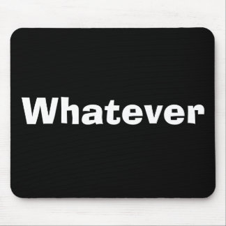 Whatever Mousepad