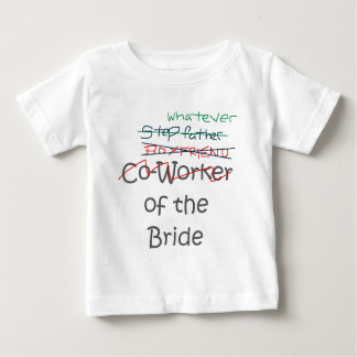 Whatever of the Bride Baby T-Shirt