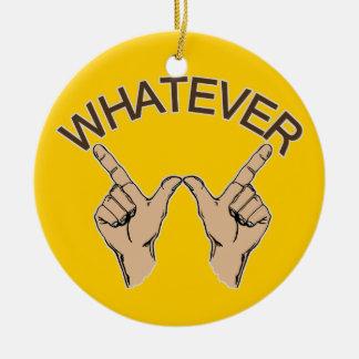 Whatever... Christmas Ornament