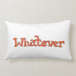 """Whatever"" Pillow"