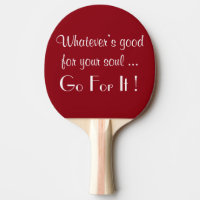Whatever's good for your soul ... Go For It !