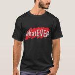 whatEVER Shirt