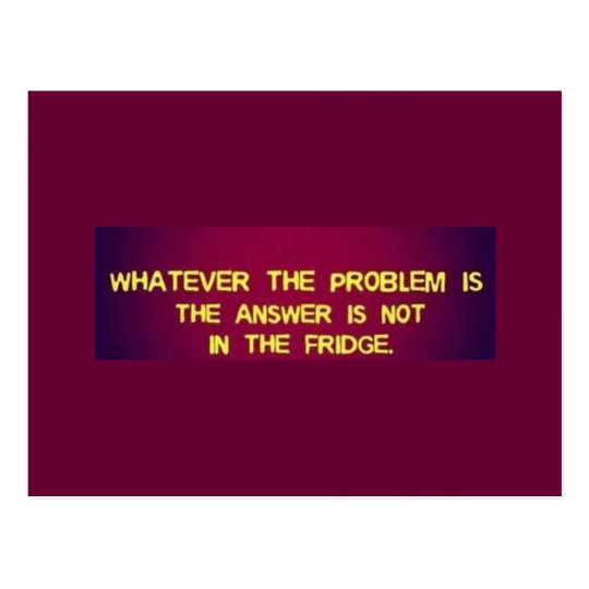 WHATEVER THE PROBLEM IS THE ANSWER IS NOT IN THE F POSTCARD