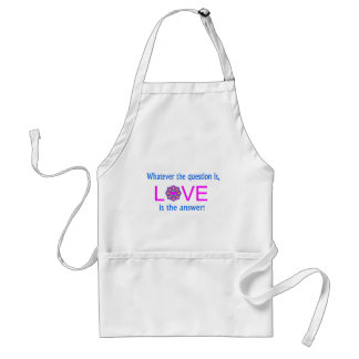 Whatever the question is, LOVE is the answer! Adult Apron