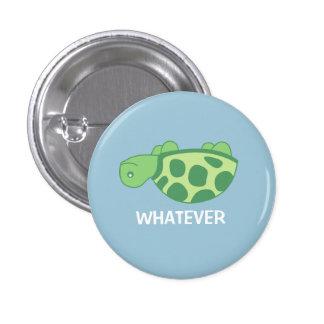 Whatever Turtle Pinback Button