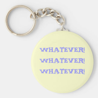 WHATEVER!WHATEVER!WHATEVER! KEYCHAIN