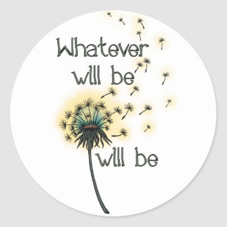 Whatever Will Be Classic Round Sticker