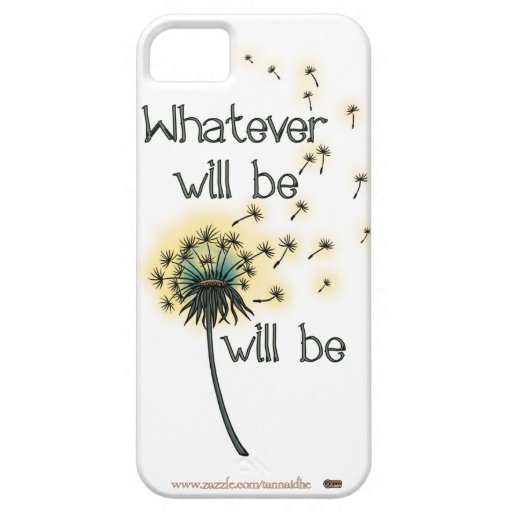 Whatever Will Be - iPhone 5 iPhone 5 Case