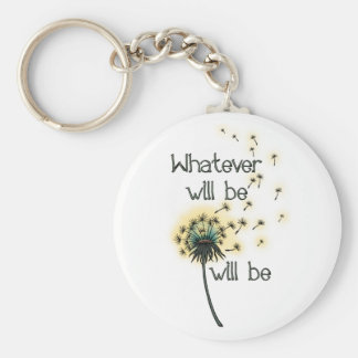 Whatever Will Be Key Chain