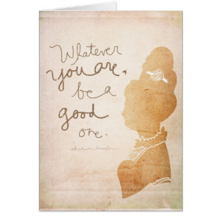 Whatever You Are, Be A Good One – Cameo style Card