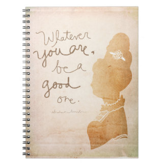 Whatever You Are, Be A Good One – Cameo style Notebook