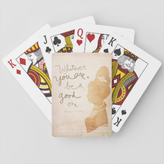 Whatever You Are, Be A Good One – Cameo style Playing Cards
