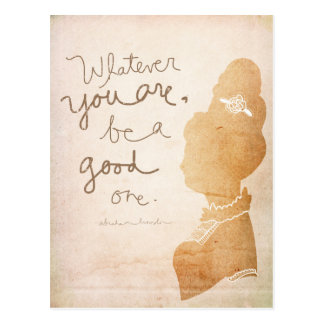 Whatever You Are, Be A Good One – Cameo style Postcard