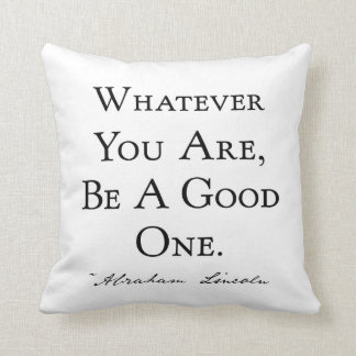 Whatever You Are Be A Good One Throw Pillow