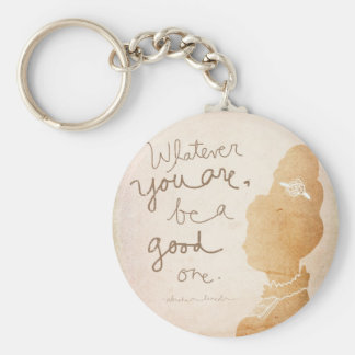 Whatever  You Are Keychain