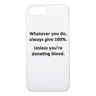 Whatever You Do, Always Give 100% iPhone 7 Case