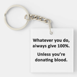 Whatever You Do, Always Give 100% Keychain