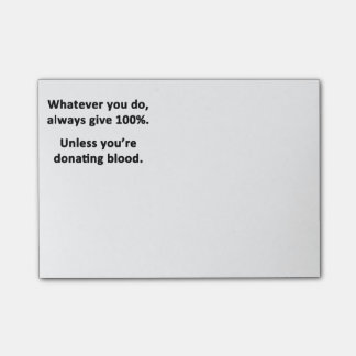 Whatever You Do, Always Give 100% Post-it Notes