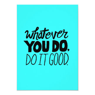 Whatever You Do, Do It Good advice comments words Card