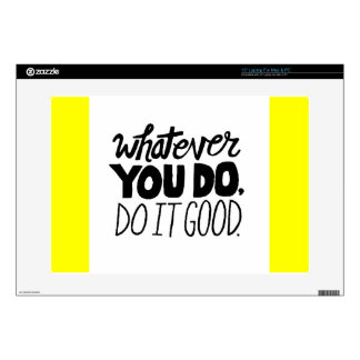 Whatever You Do, Do It Good advice comments words Laptop Skins