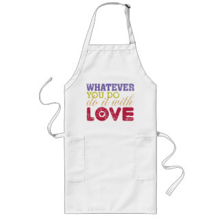 Whatever You Do, Do It With Love Long Apron