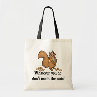 Whatever you do, don't touch the nuts! budget tote bag