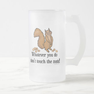 Whatever you do, don't touch the nuts! coffee mug