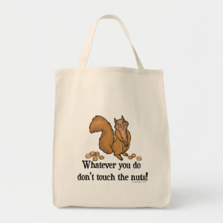 Whatever you do, don't touch the nuts! tote bag